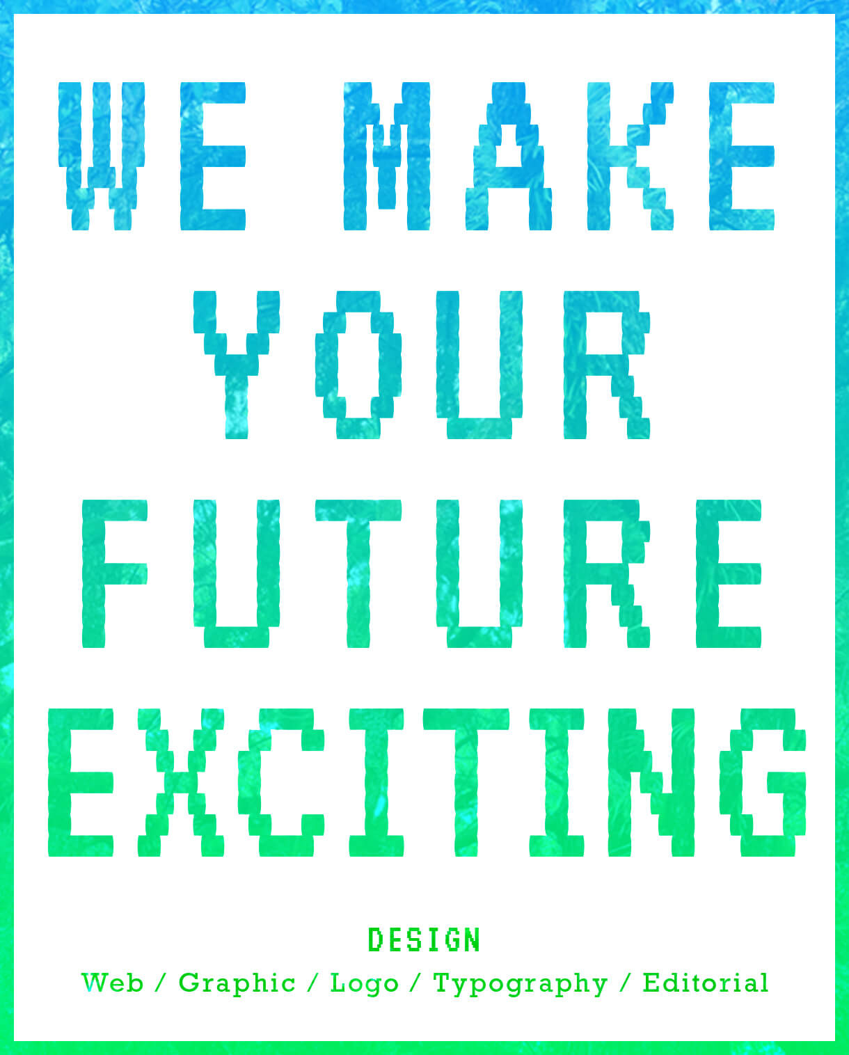 MAKE WE EXCITED FOR THE FUTURE